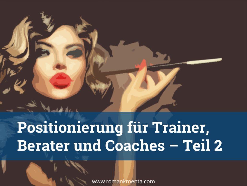 Positionierung für Berater, Trainer und Coaches - Blog Roman Kmenta