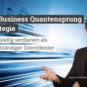Business Quantensprung Strategie für Dienstleister - Roman Kmenta - Unternehmer und Vortragender
