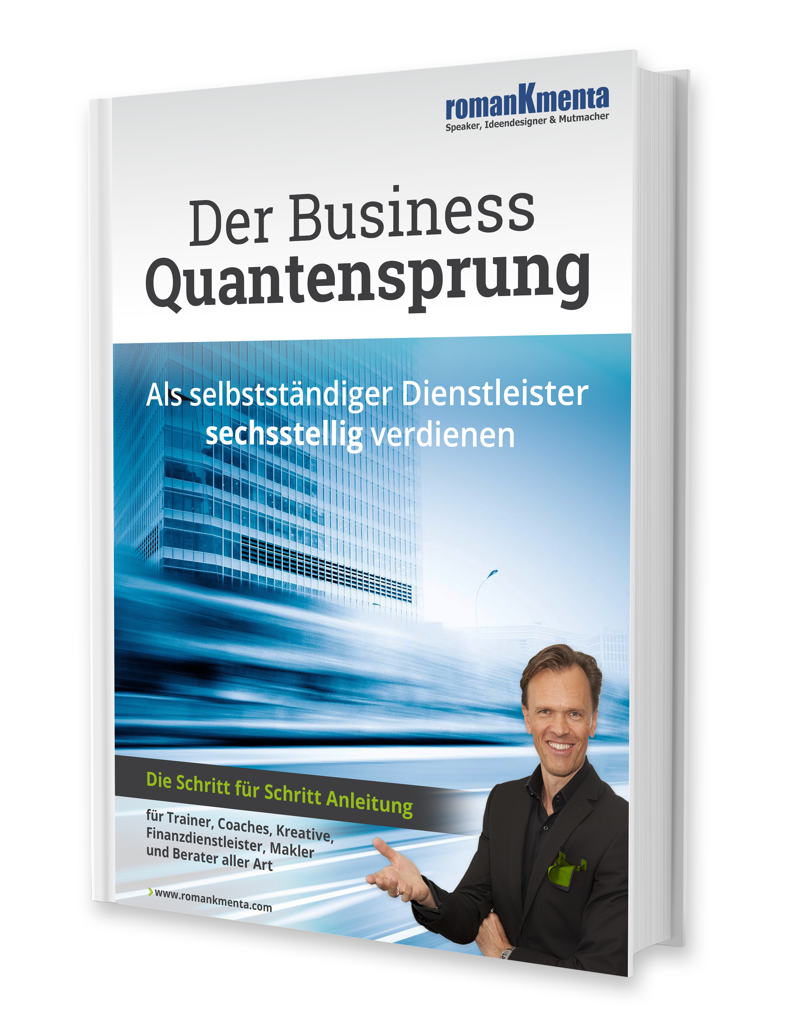 Der Bauplan für Existenzgründung - E-Book Business Quantensprung - Roman Kmenta - Keynote Speaker