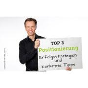 Top 3 Positionierung Erfolgsstrategien und konkrete Tipps