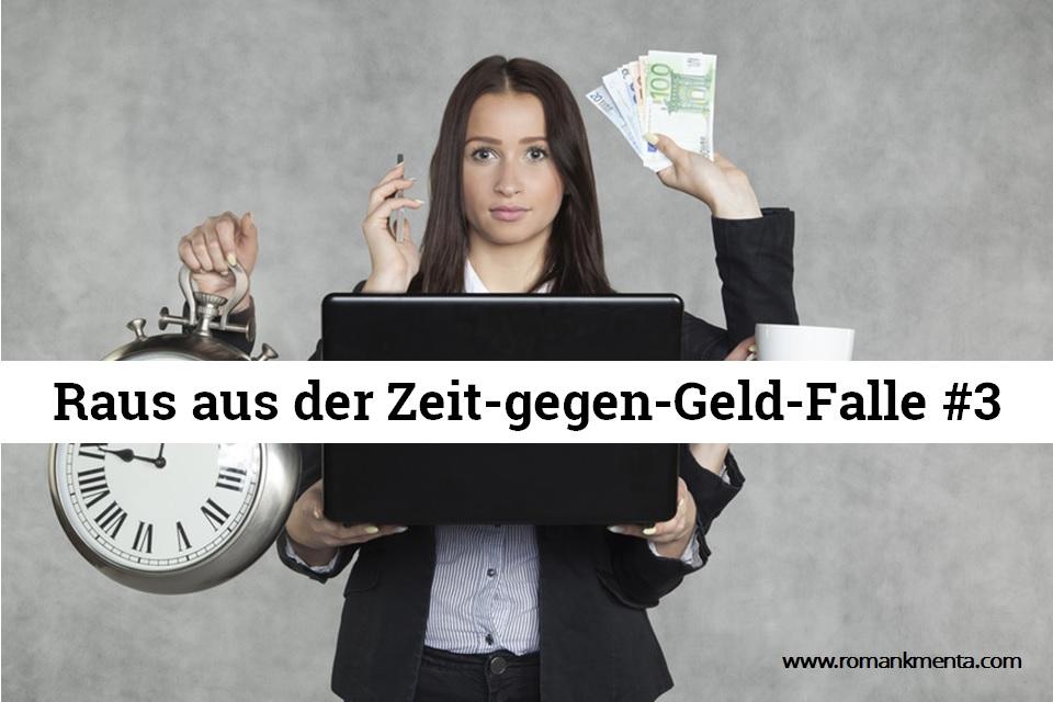 Raus aus der Zeit-gegen-Geld Falle 3 - Roman Kmenta - Keynote Speaker und Autor