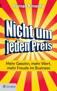 Buch - Nicht um jeden Preis - Roman Kmenta - Autor