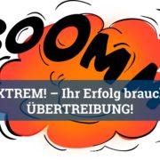 Extrem – Ihr Erfolg braucht Übertreibung - Roman Kmenta - Redner und Preisexperte