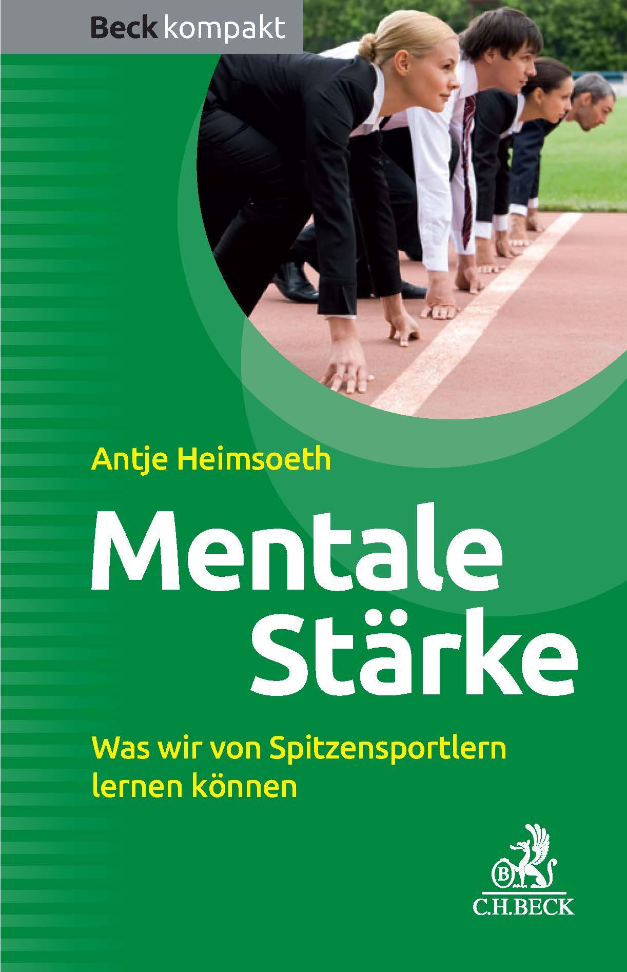 Mentale Stärke - Was wir von Spitzensportlern lernen können - Antje Heimsoeth - Buch