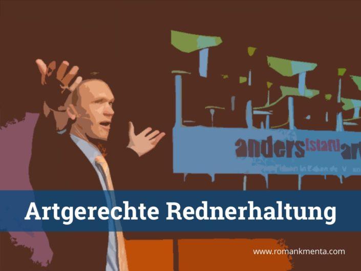 Artgerechte Redner Haltung - Roman Kmenta - Keynote Speaker und Berater