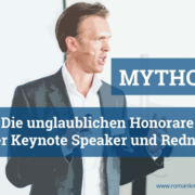 Mythos Honorare Keynote Speaker und Redner Roman Kmenta